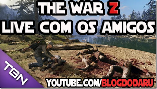 The War Z – Live com os amigos
