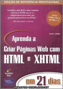 50a67a362252a Aprenda a Criar Páginas Web com HTML e XHTML em 21 Dias