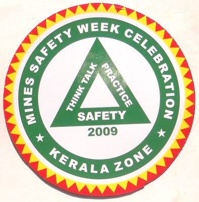 Mines Safety Week Celebration 2009 - Kerala Zone. Think Talk Practice Safety.