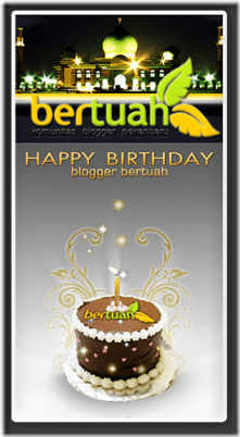 Happy Birtday Blogger Bertuah