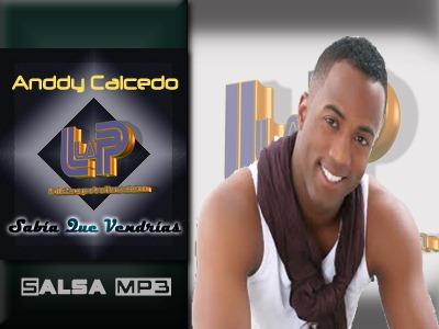 Anddy Caicedo - Sabia Que Vendrias