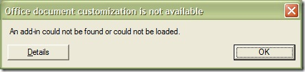 Office document customization is not available - An add-in could not be found or could not be loaded.