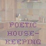 poetic housekeeping homemaking