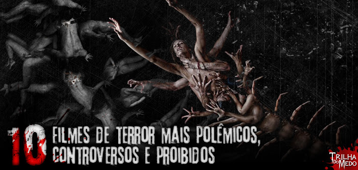 10 Filmes de terror mais polêmicos, controversos e proibidos
