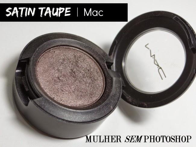 Resenha Sombra Satin Taupe da Mac