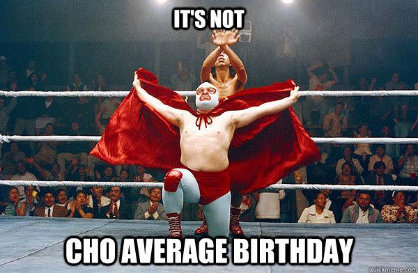 Nacho Libre Happy Birthday Meme