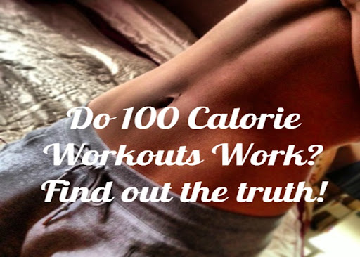 do 100 calorie workouts work