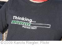 'Thinking... please wait' photo (c) 2009, Karola Riegler - license: http://creativecommons.org/licenses/by-nd/2.0/