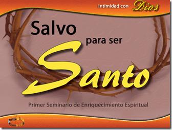 """""""SALVO PARA SER SANTO"""""""