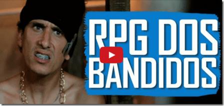 RPG dos Bandidos [Vídeo]