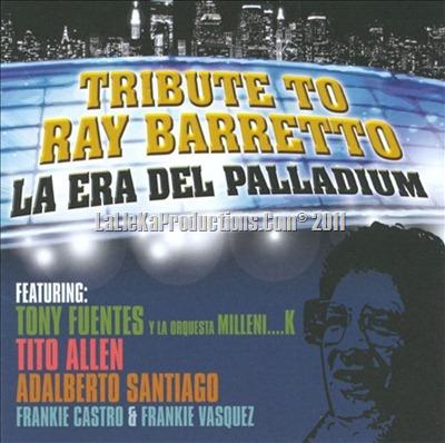 Tony Fuentes & Orquesta Milleni...k - Tribute To Ray Barretto - La Era Del Palladium