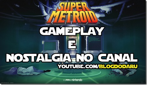 Super Metroid – Gameplay e Nostalgia no canal