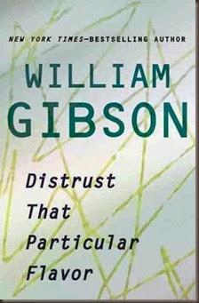 GibsonW-DistrustThatParticularFlavor