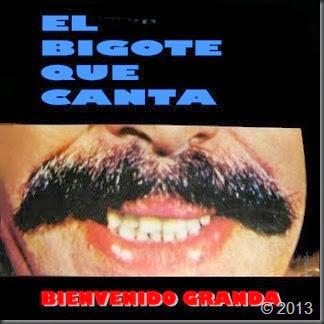 BINEVENIDO GRANDA-El bigote que canta-Tapa