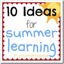 10 Ideas for Summer Learning