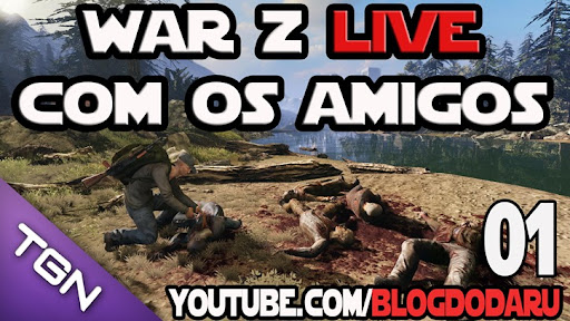 Infestation(The War Z): Live com os amigos #01
