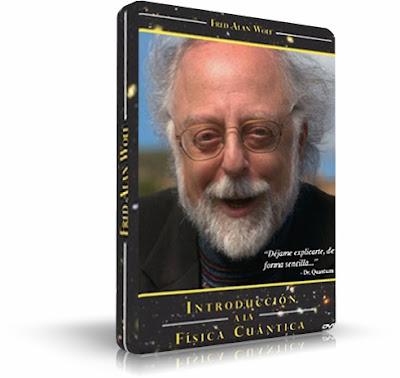 INTRODUCCIÓN A LA FÍSICA CUÁNTICA, Dr. Fred Alan Wolf [ VIDEO DVD ] – Una forma sencilla de entender la física cuántica y desarrollarnos como seres espirituales