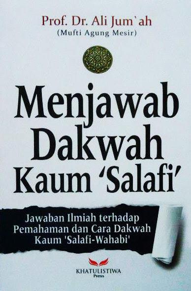 Buku Menjawab Dakwah Kaum Salafi karya Syeikh Ali Jumu'ah