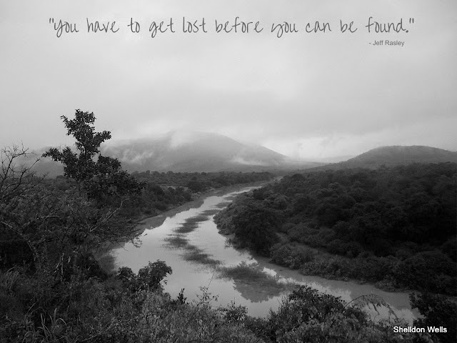 You have to get lost before you can be found.