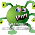 Cara Menguji Antivirus Di Komputer