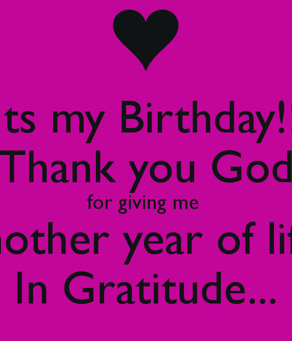 Another Year Thank You God For My Birthday Today