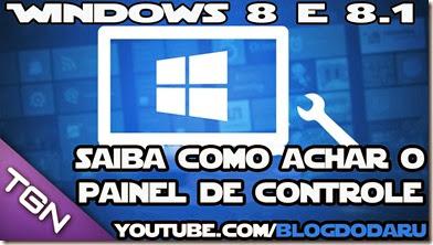 Windows 8 e Windows 8 1 - Dicas - Saiba como achar o Painel de Controle