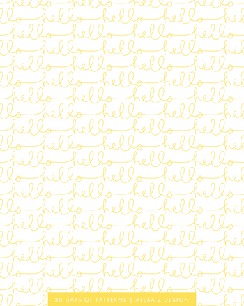 hello yellow pattern | 30 Days of Patterns Alexa Z Design