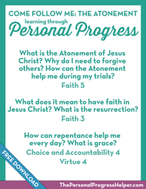 Come Follow Me: The Atonement of Jesus Christ through Personal Progress | Free Download from The Personal Progress Helper