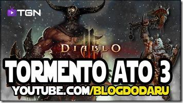 Diablo 3 - Tormento - Ato 3 - Gameplay Comentado