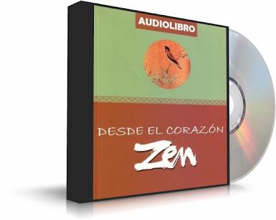 Desde el Corazón del Zen [Audiolibro]
