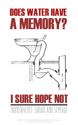 A diagram of a water flush toilet with text superimposed: DOES WATER HAVE A MEMORY? I SURE HOPE NOT. HOMEOPATHY: SUGAR AND SEWAGE