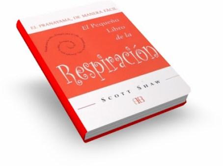 PRANAYAMA: El Pequeño Libro Sobre La Respiración