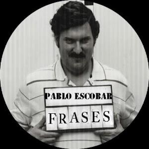 Frases Pablo Escobar