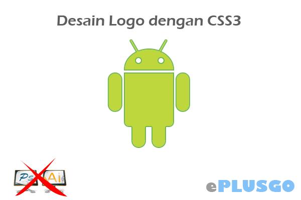 Desain Logo Android dengan CSS3