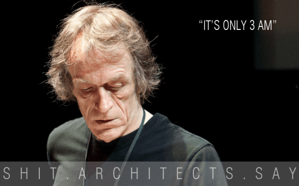 SHIT ARCHITECTS SAY 1 (1/6)