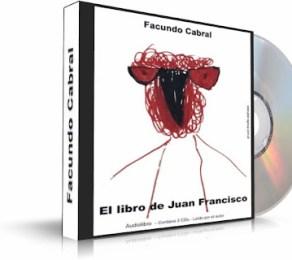 EL LIBRO DE JUAN FRANCISCO, Facundo Cabral [ 2CDs Audiolibro ] – El mundo caminado por Facundo Cabral, narrado como un legado para su ahijado
