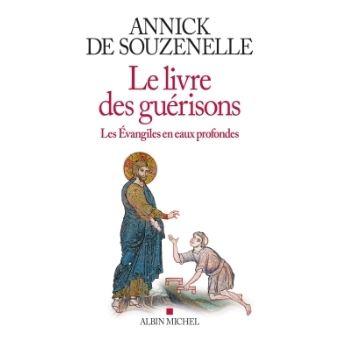 Le livre des guérisons Annick de Souzenelles