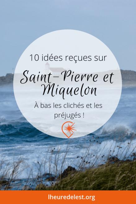 idées reçues et préjugés sur Saint-Pierre et Miquelon