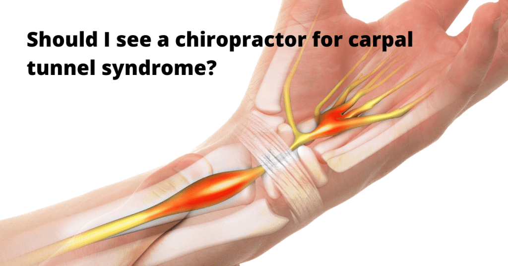 Should I see a chiropractor for carpal tunnel syndrome