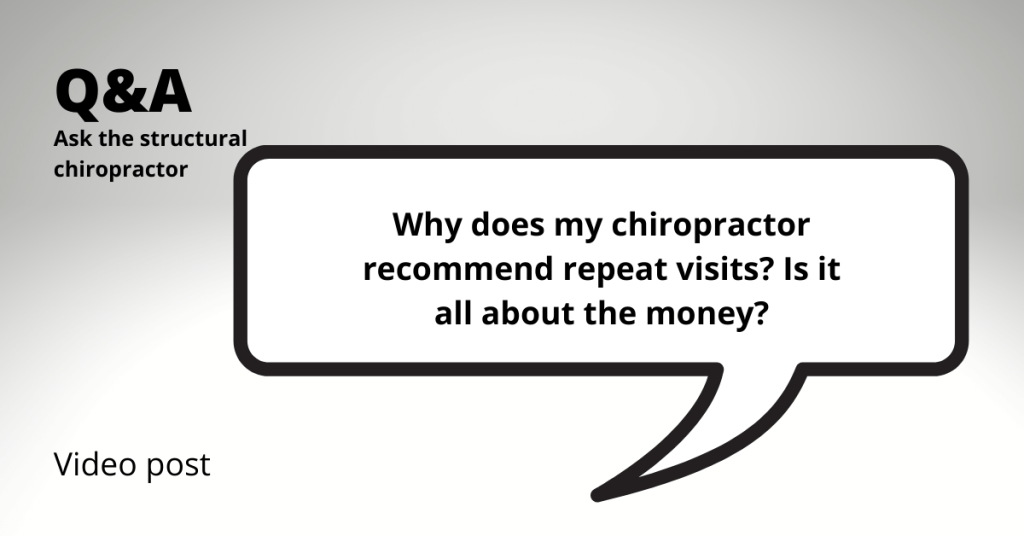 why does my chiropractor recommend repeat visits
