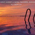 Menikmati Sunset Di Hotel The Rinra, Makassar