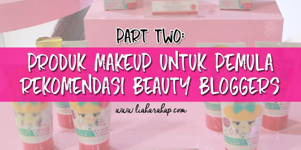 Makeup Untuk Pemula Rekomendasi Beauty Bloggers