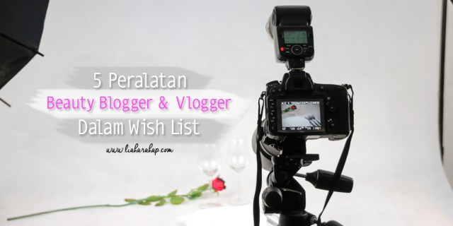 Peralatan Beauty Blogger Vlogger