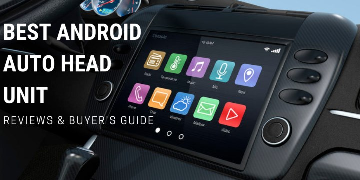 Best Android Auto Head Unit 2020 – Reviews and Buyer's Guide