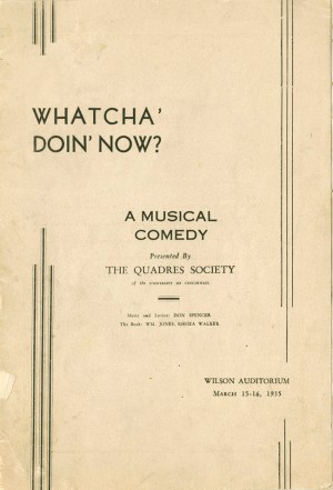 Whatch Doin' Now, a musical comedy performed by the Quadres