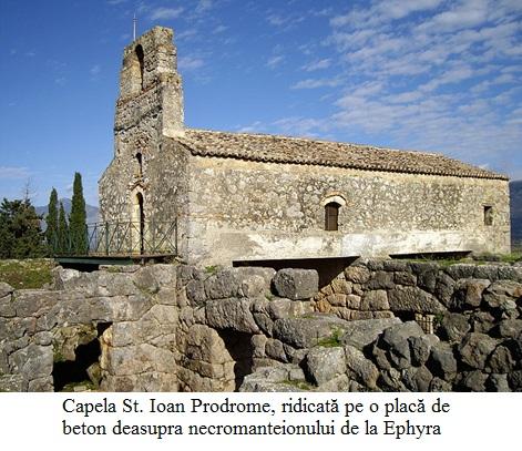 11.3.5.0 Capela St. Ioan Prodrome, ridicată pe o placă de beton deasupra necromanteionului de la Ephyra