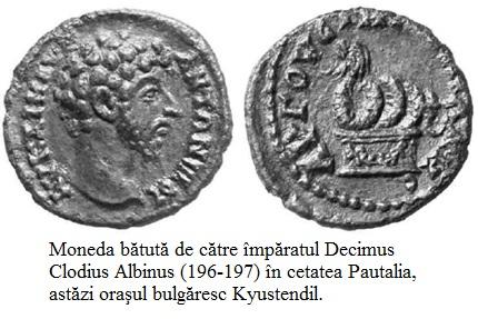 8.8.7.1 Moneda bătută de către împăratul Decimus Clodius Albinus (196-197) în cetatea Pautalia, astăzi oraşul bulgăresc Kyustendil.