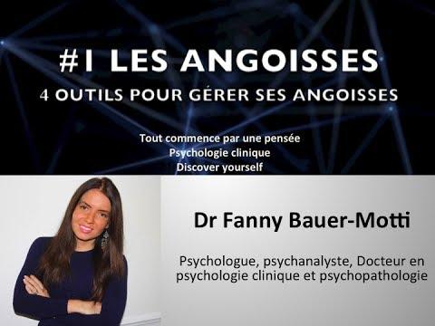 Les angoisses #1 4 outils pour gérer ses angoisses – Dr Fanny Bauer-Motti