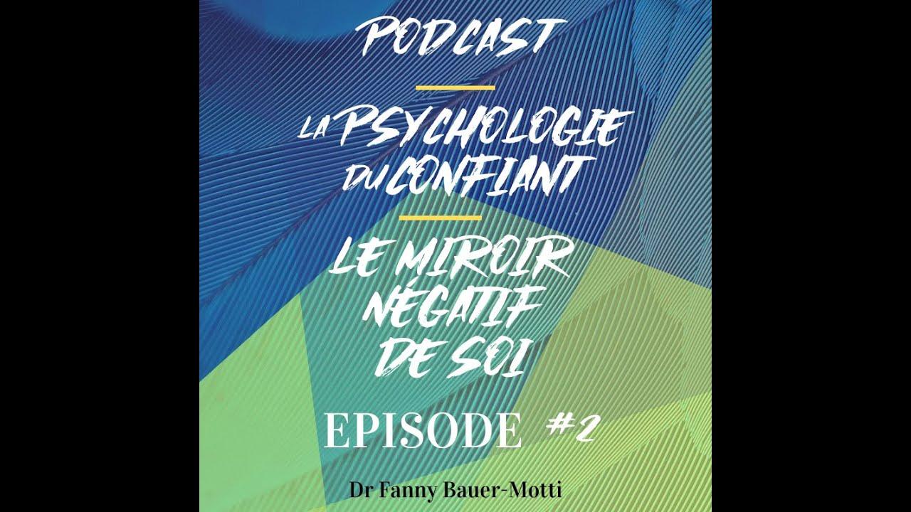 Le miroir négatif de soi – Podcast – La psychologie du confiant