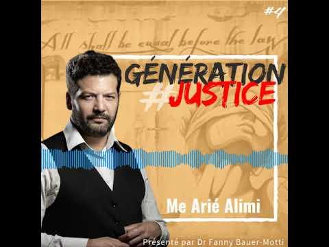 Génération Justice – Me Arié Alimi – Podcast